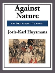 Against Nature ebook by Joris-Karl Huysmans