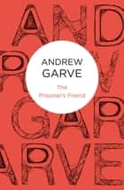 The Prisoner's Friend ebook by Andrew Garve