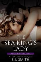 The Sea King's Lady - A Seven Kingdoms Tale 2 ebook by S.E. Smith