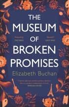 The Museum of Broken Promises - '…beautiful, elegant.' Marian Keyes ebook by
