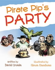 Pirate Pip's Party ebook by David Cronin,Simon Kneebone