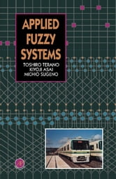 Applied Fuzzy Systems ebook by Terano, Toshiro