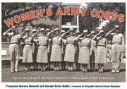 Capturing the Women's Army Corps - The World War II Photographs of Captain Charlotte T. McGraw ebook by Francoise Barnes Bonnell,Ronald Kevin Bullis,Gwen Bingham