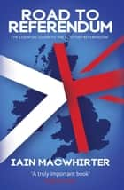 Road To Referendum ebook by Iain Macwhirter