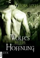 Breeds - Wolfes Hoffnung ebook by Lora Leigh, Silvia Gleißner