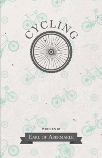 Cycling ebook by Earl of Abermarle