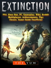 Extinction, PS4, Xbox One, PC, Gameplay, Wiki, Reddit, Multiplayer,  Achievements, Tips, Cheats, Game Guide Unofficial