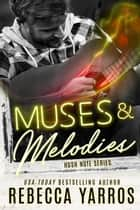 Muses and Melodies - Hush Note, #3 ebook by Rebecca Yarros