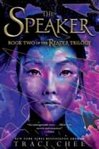 The Speaker ebook by Traci Chee
