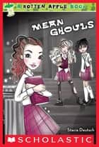 Rotten Apple #1: Mean Ghouls ebook by Stacia Deutsch