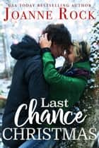 Last Chance Christmas ebook by Joanne Rock