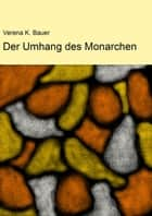 Der Umhang des Monarchen ebook by Verena K. Bauer