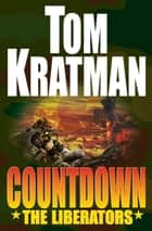 Countdown: The Liberators ebook by Tom Kratman