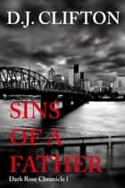 Sins of a Father ebook by Dani (DJ) Clifton