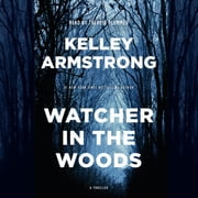 Watcher in the Woods - A Rockton Thriller (City of the Lost 4) audiolibro by Kelley Armstrong