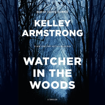 Watcher in the Woods - A Rockton Thriller (City of the Lost 4) audiobook by Kelley Armstrong
