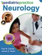 Pediatric Practice Neurology ebook by Paul Carney,James Geyer