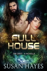 Full House - The Drift, #4.5 ebook by Susan Hayes