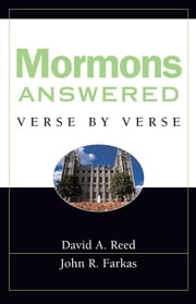 Mormons Answered Verse by Verse ebook by John R. Farkas, David A. Reed