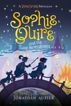 Sophie Quire and the Last Storyguard - A Peter Nimble Adventure ebook by Jonathan Auxier
