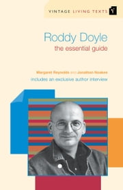 Roddy Doyle - The Essential Guide ebook by Margaret Reynolds,Jonathan Noakes