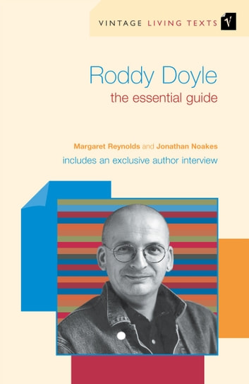 Roddy Doyle - The Essential Guide eBook by Jonathan Noakes,Margaret Reynolds