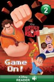 Wreck-It Ralph: Game On! - A Disney Read Along ebook by Disney Book Group, Susan Amerikaner
