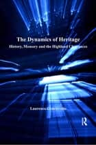 The Dynamics of Heritage ebook by Laurence Gouriévidis