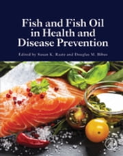 Fish and Fish Oil in Health and Disease Prevention ebook by
