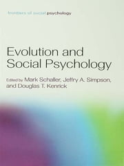 Evolution and Social Psychology ebook by Mark Schaller,Jeffry A. Simpson,Douglas T. Kenrick
