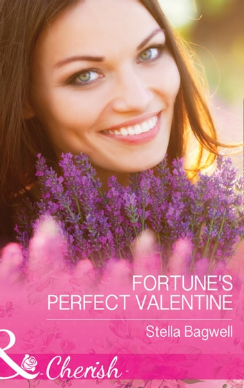 Fortune's Perfect Valentine (Mills & Boon Cherish) (The Fortunes of Texas: All Fortune's Children, Book 2) ebook by Stella Bagwell