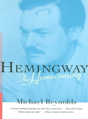 Hemingway: The Homecoming ebook by Michael Reynolds