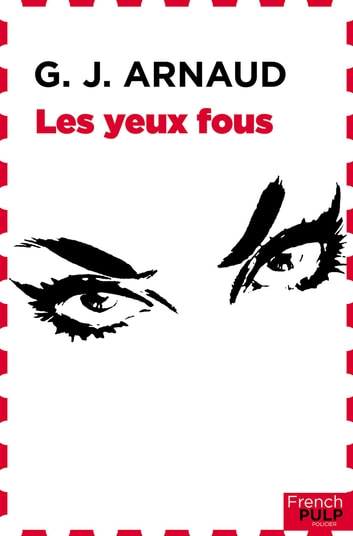 Les yeux fous eBook by G. J. Arnaud