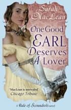 One Good Earl Deserves A Lover ebook by Sarah MacLean