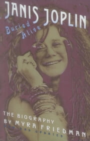 Buried Alive - The Biography of Janis Joplin ebook by Myra Friedman