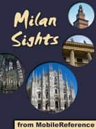 Milan Sights: a travel guide to the top 30 attractions in Milan, Italy (Mobi Sights) ebook by MobileReference