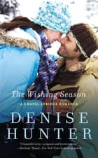 The Wishing Season ebook by Denise Hunter