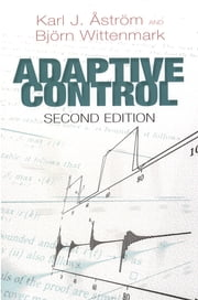 Adaptive Control - Second Edition ebook by Karl J. Åström,Dr. Björn Wittenmark