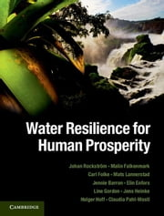 Water Resilience for Human Prosperity ebook by Rockstrom, Johan
