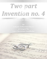 Two part Invention no. 4 Pure sheet music for flute and bassoon by Johann Sebastian Bach arranged by Lars Christian Lundholm ebook by Pure Sheet Music