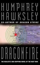Dragon Fire ebook by Humphrey Hawksley