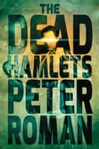 The Dead Hamlets ebook by Peter Roman