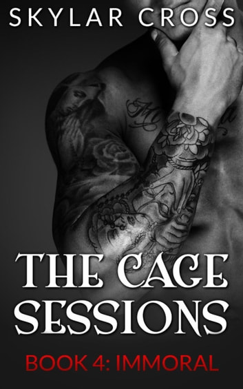 Immoral - The Cage Sessions, #4 ebook by Skylar Cross
