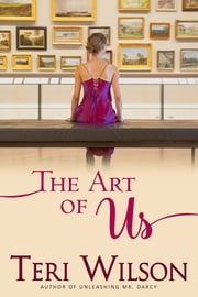 The Art of Us ebook by Teri Wilson
