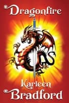 Dragonfire ebook by Karleen Bradford