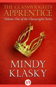 The Glasswrights' Apprentice ebook by Mindy L Klasky