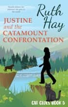 Justine and the Catamount Confrontation ebook by Ruth Hay