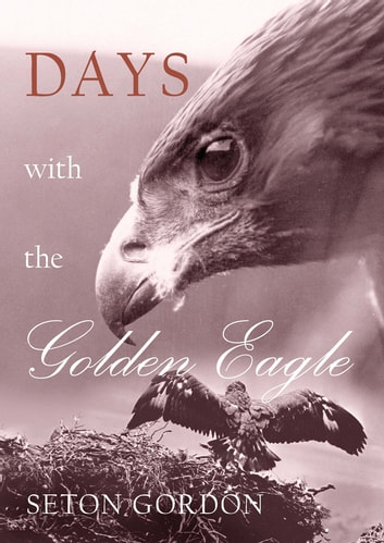 Days with the Golden Eagle ebook by Paul Seton Gordon,Jim Crumley