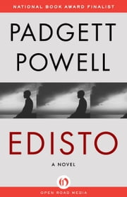 Edisto - A Novel ebook by Padgett Powell
