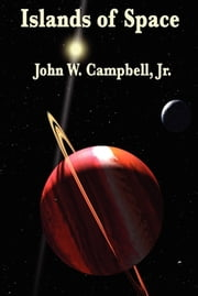 Islands of Space ebook by John W. Campbell, Jr